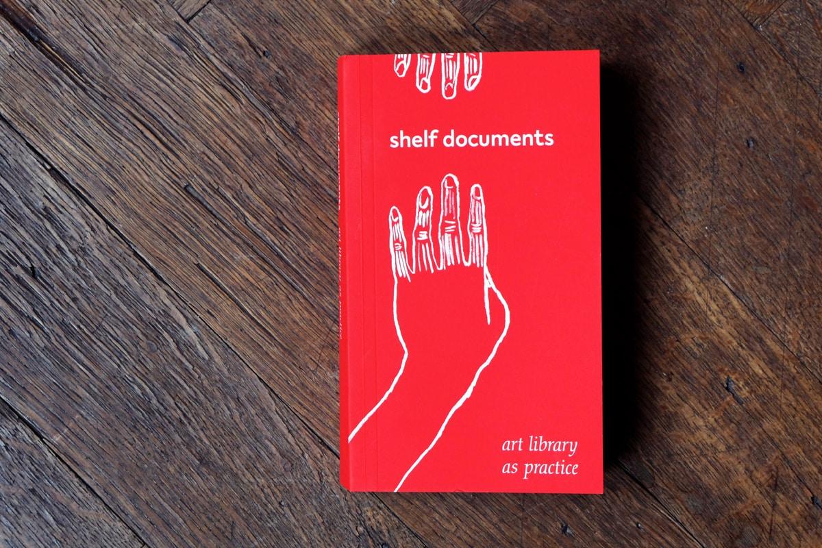 shelf documents: art library as practice — Heide Hinrichs, Jo-ey Tang, Elizabeth Haines, 2021
